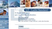 Pruma plata dl sit: http://www.spell-termles.ladinia.net/ld/ladinstandard.html,